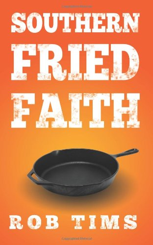 Book Review: Southern Fried Faith by Rob Tims